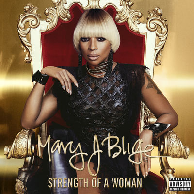 Mary J. Blige - Strength Of A Woman - Album Download, Itunes Cover, Official Cover, Album CD Cover Art, Tracklist