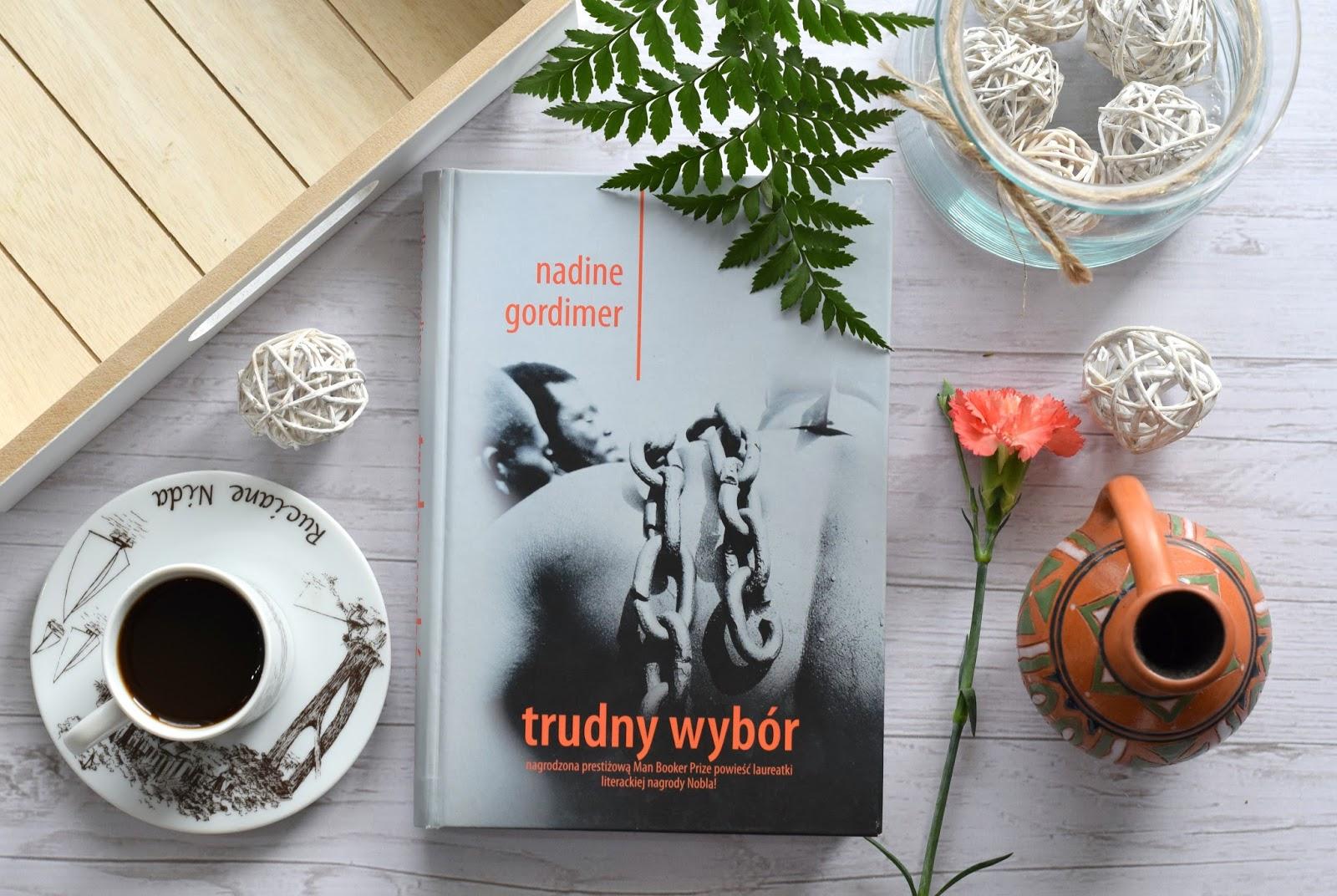 """TRUDNY WYBÓR"" - NADINE GORDIMER"