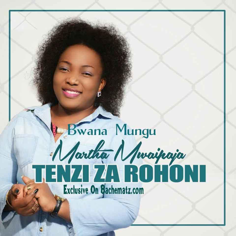 Martha Mwaipaja - Bwana Mungu   Mp3 Download[New Song