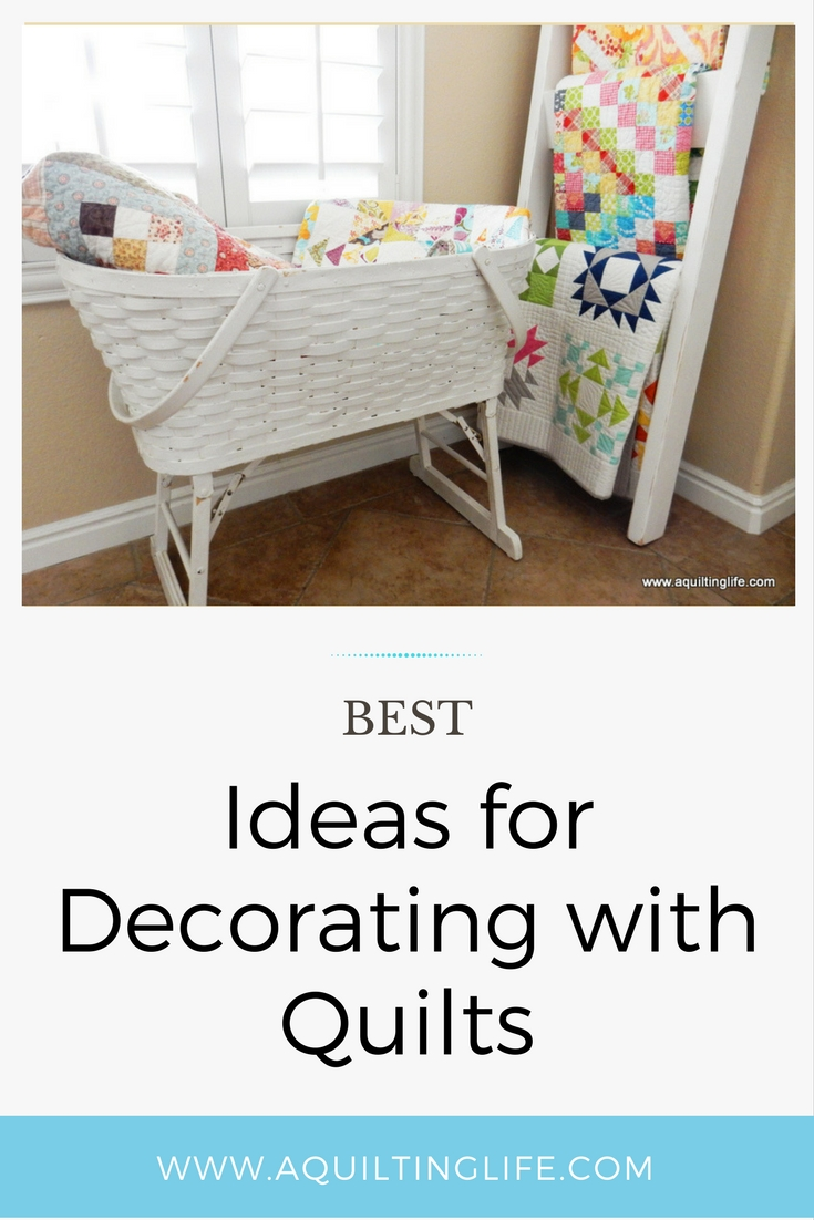 http://www.aquiltinglife.com/2017/05/decorating-with-quilts.html