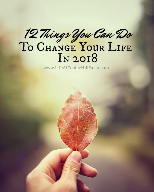 12 Things You Can Do To Change Your Life In 2018 | Life At