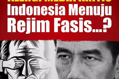 ALERGI MEDIA KRITIS, INDONESIA MENUJU REJIM FASIS..?