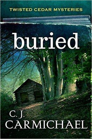 Buried A Twisted Cedar Mysteries By C J Carmichael
