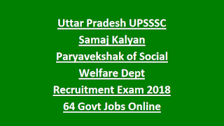 Uttar Pradesh UPSSSC Samaj Kalyan Paryavekshak of Social Welfare Dept Recruitment Exam 2018 64 Govt Jobs Online
