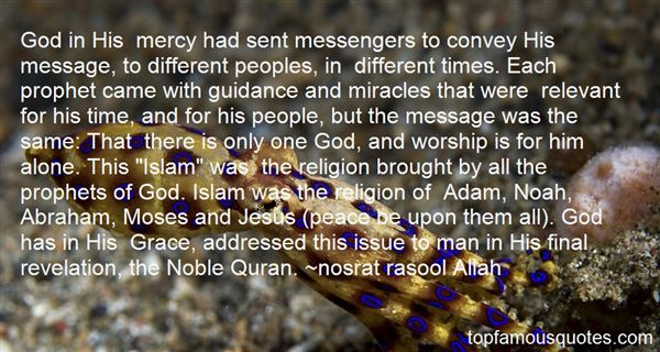 God in His mercy had sent messengers to convey His message