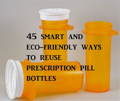 45 smart and eco-friendly ways to reuse prescription pill bottles