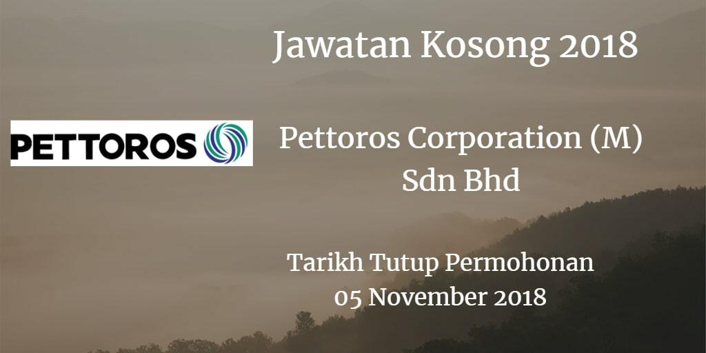 Jawatan Kosong Pettoros Corporation (M) Sdn Bhd  05 November 2018