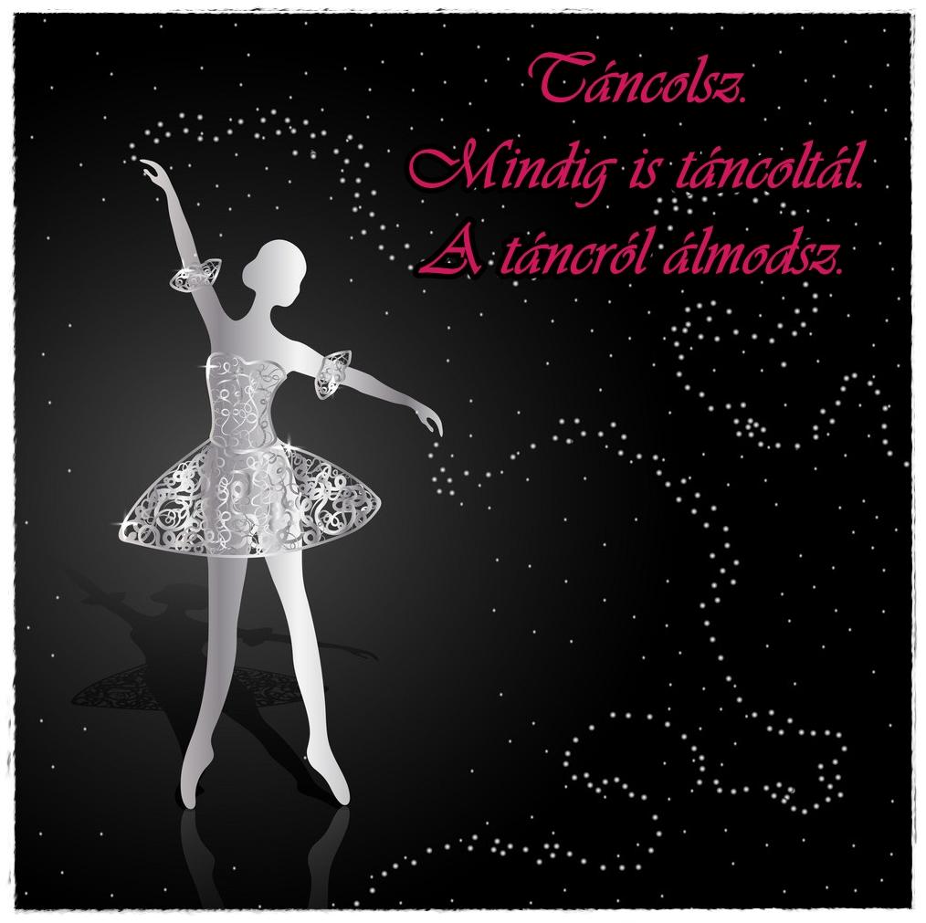 táncról szóló idézetek Egy hétre szóló idézet