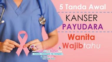 5 Tanda Awal Kanser Payudara Yang Wajib Wanita Tahu