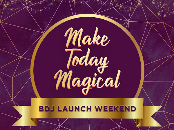 You are invited to Make Today Magical: BDJ 2019 Launch Weekend