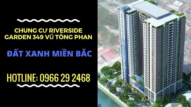 Tư vấn mua chung cư Riverside Garden 349 Vũ Tông Phan