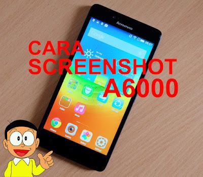 Cara Mudah Screenshot | Capture Layar Lenovo A6000
