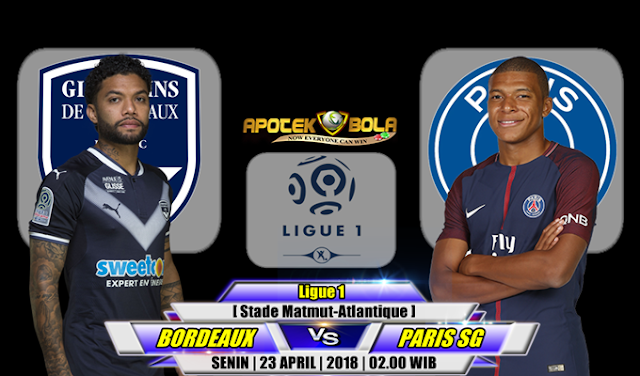 Prediksi Bordeaux vs Paris Saint Germain 23 April 2018