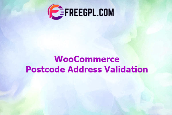 WooCommerce Postcode Address Validation Nulled Download Free