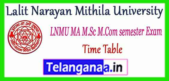 LNMU Lalit Narayan Mithila University MA M.Sc M.Com 1st 3rd semester Time Table
