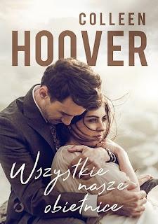 """""""Wszystkie nasze obietnice"""" Colleen Hoover"""