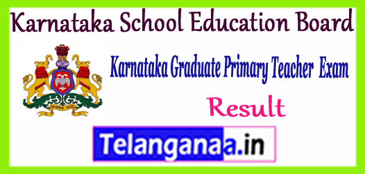 Karnataka School Education Board Graduate Primary Teacher Result 2017