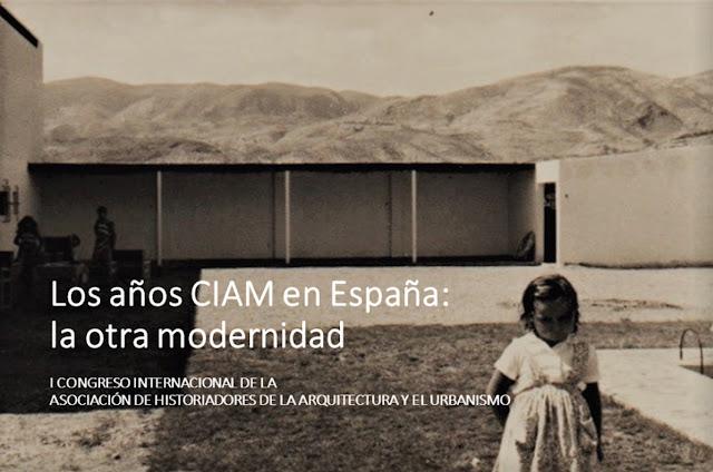 CONGRESO LOS AÑOS CIAM EN ESPAÑA. LA OTRA MODERNIDAD