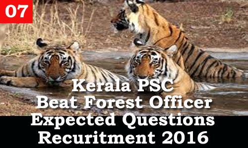 Kerala PSC - Expected Questions for Beat Forest Officer 2016 - 07