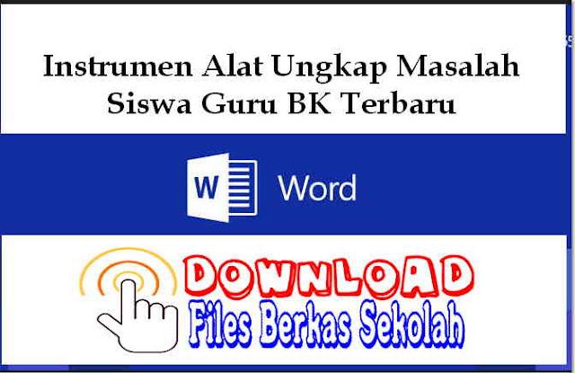 Download Instrumen Alat Ungkap Masalah Siswa Guru BK Terbaru