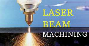 Laser Beam Machining Seminar Report