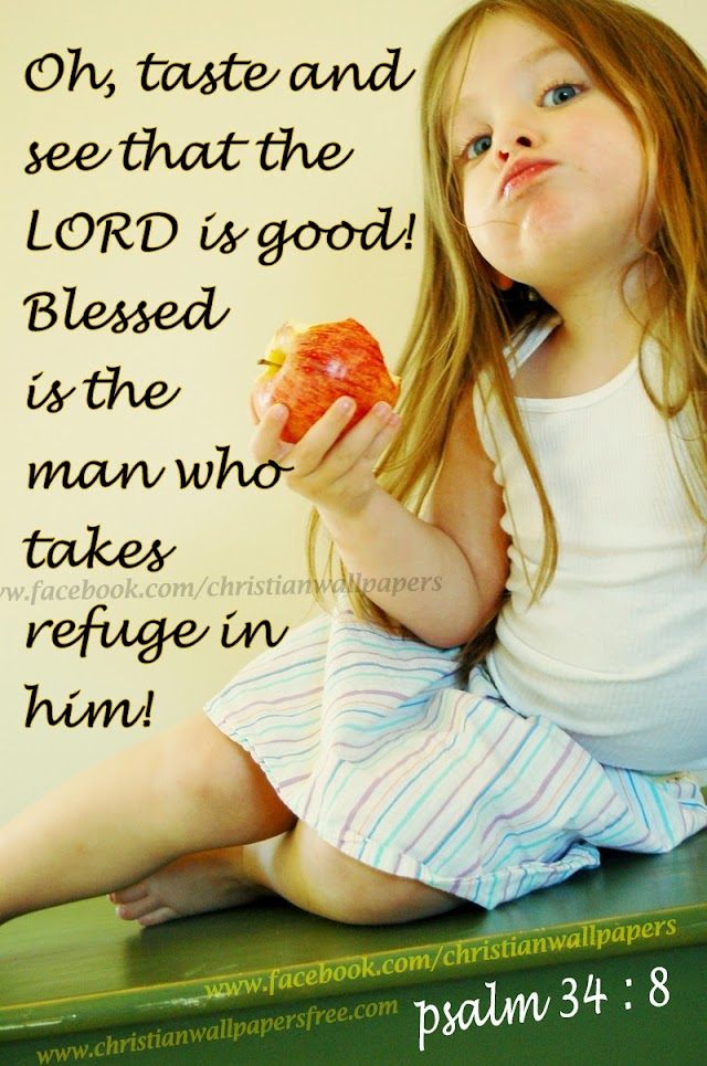 Taste and See That the Lord is Good