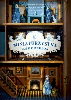 """Bo wszystko się może zmienić gdy ktoś ci ofiarowuje domek dla lalek. Recenzja """"Miniaturzystki"""" Jessie Burton."""