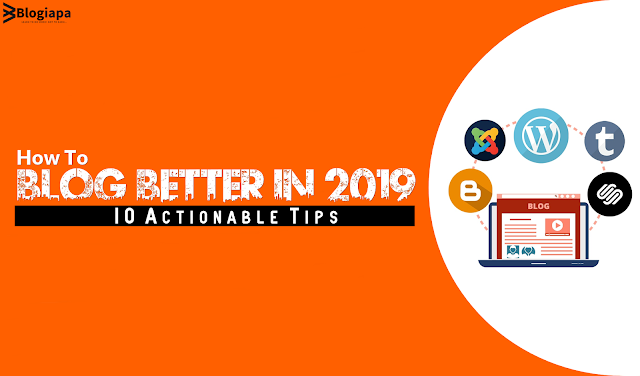 10 Actionable Tips for Better Blogging in 2019 [Thumbnail]