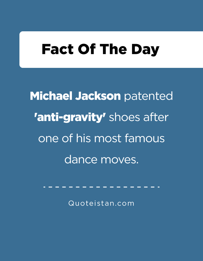 Michael Jackson patented 'anti-gravity' shoes after one of his most famous dance moves.