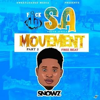 FREEBEAT :Snowz Beat – Movement Part 2(fvck S. A Xenophobia)