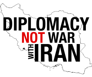 Diplomacy Not War With Iran