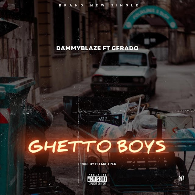 [BangHitz] MUSIC: Dammyblaze Feat. Gfrado – Ghetto Boys
