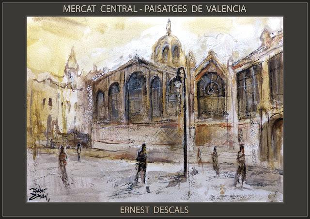 VALENCIA-PINTURA-MERCAT CENTRAL-MERCADO-PAISAJES-ACUARELAS-PINTURES-PINTURAS-ARTISTA-PINTOR-ERNEST DESCALS-