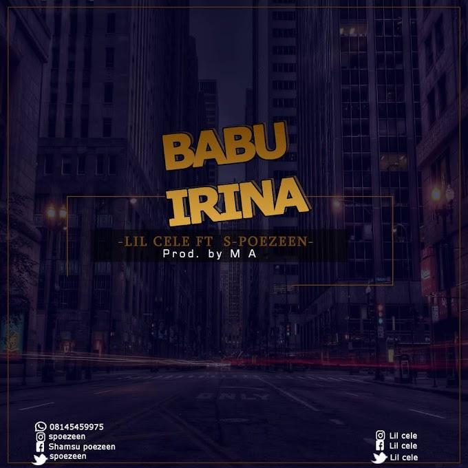 Babu Irina | Lil Cele ft s-poezeen prod by M A