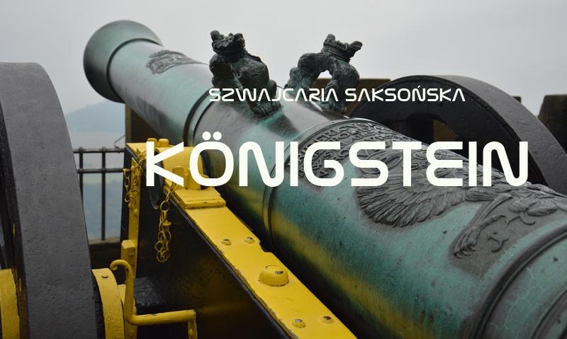 Atrakcje turystyczne Szwajcarii Saksońskiej i Twierdza Königstein - przewodnik, informacje praktyczne, dojazd do twierdzy Königstein
