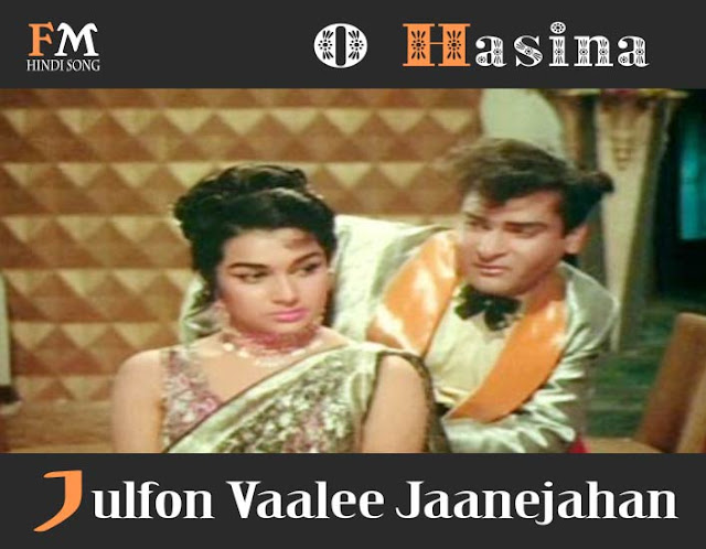 O-Hasina-Julfon-Vaalee-Jaanejahan -Teesri-Manzil-(1966)