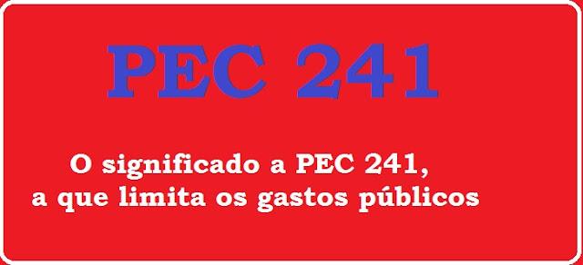 O significado a PEC 241, a que limita os gastos públicos
