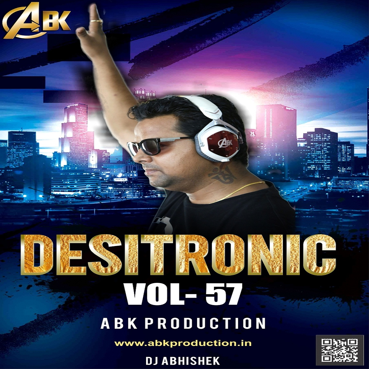 Desitronic Vol.57 ( ABK Production ) DJ Abhishek Kanpur