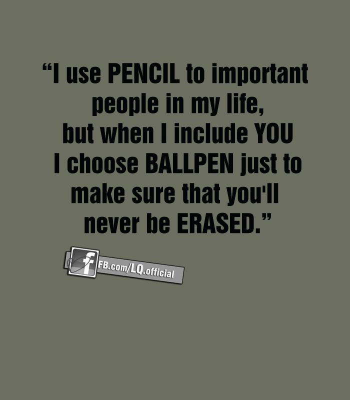 Quotes About Whats Important In Life: I Use PENCIL To Important People In My Life
