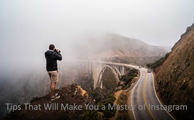 Tips That Will Make You a Master of Instagram