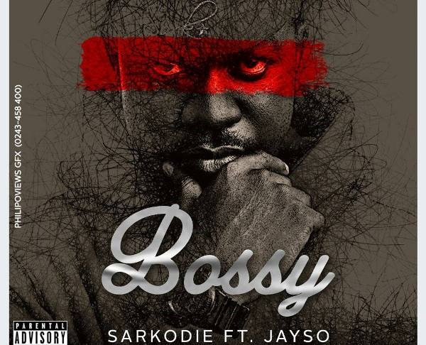 Sarkodie – Bossy ft. Jayso (Mp3 Download)