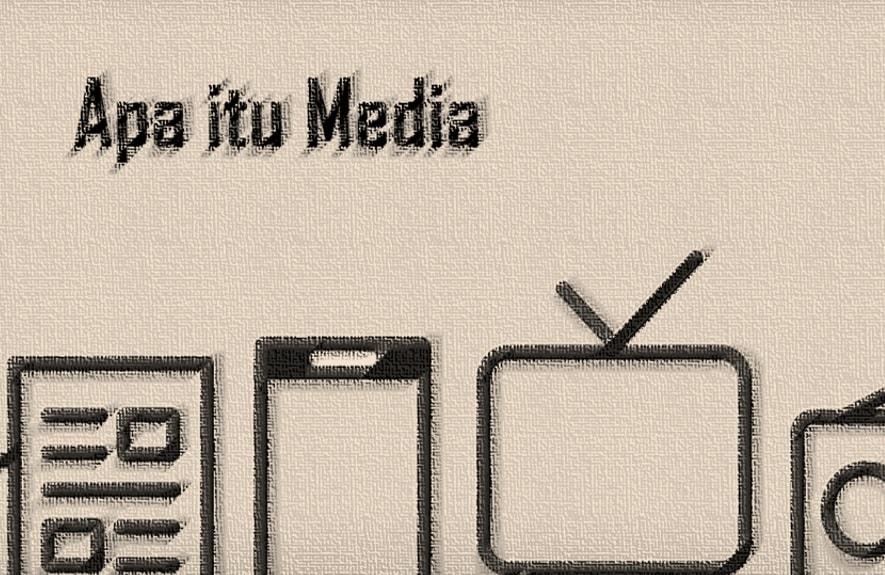 Pengertian Media, Fungsi, Jenis-Jenis & Media Menurut Para
