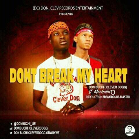 Don Buchi Ft Mechelino – Don't Break My Heart- mp3made.com.ng