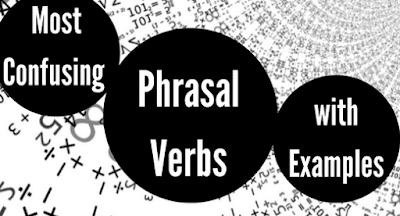 Most Confusing Phrasal Verbs with Examples