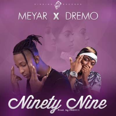 Meyar – Ninety Nine ft. Dremo-mp3made.com.ng