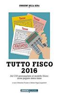 Tutto Fisco 2016: Dal 730 precompilato al modello Unico: come pagare meno tasse