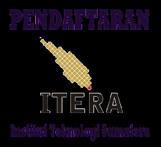 Pendaftaran ITERA (Institut Teknologi Sumatera)