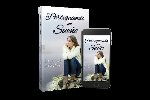 Persiguiendo un sueño_Paola C. Álvarez_novela romántica sentimental