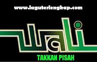 Download lagu Wali Takkan Pisah