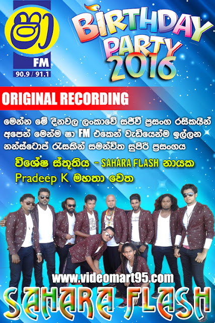 SHA FM BIRTHDAY PARTY WITH SAHARA FLASH 2016